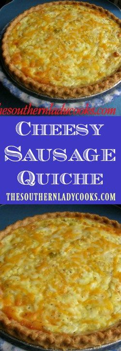 the-southern-lady-cooks-cheesy-sausage-quiche                                                                                                                                                                                 More
