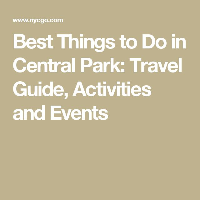 Best Things to Do in Central Park: Travel Guide, Activities and Events