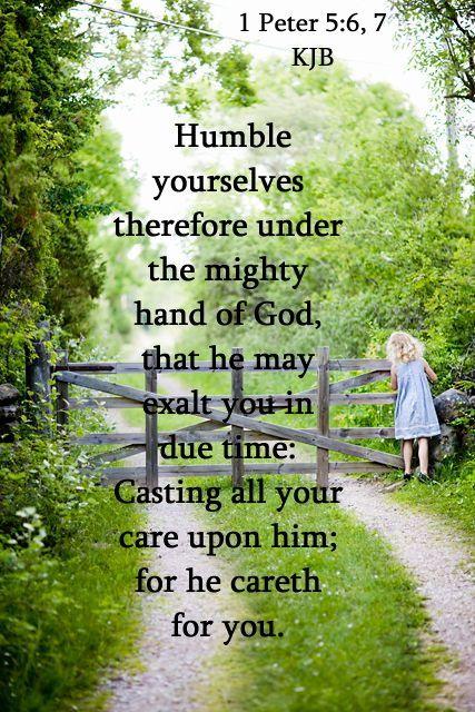 1 Peter 5:6, 7 KJB