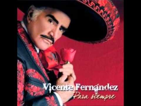 Vicente Fernandez - 15 Primaveras....haven't heard it through...maybe dad song?