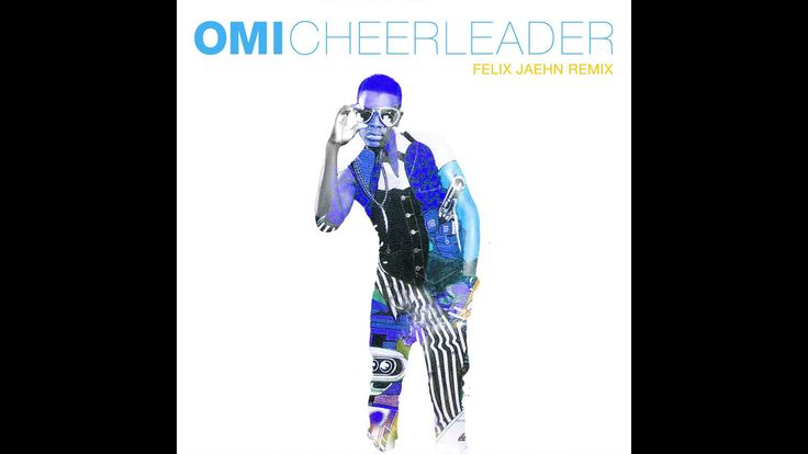 Absolutely Loving this song right now! My new favourite! OMI - Cheerleader (Felix Jaehn Remix) [Cover Art]