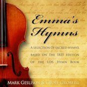 Wow, I love this -  Emma's Hymns - A Selection Of Sacred Hymns Based On The 1835 Edition Of The LDS Hymn Book Audio CD / http://mormonfavorites.com/emmas-hymns-a-selection-of-sacred-hymns-based-on-the-1835-edition-of-the-lds-hymn-book-audio-cd/