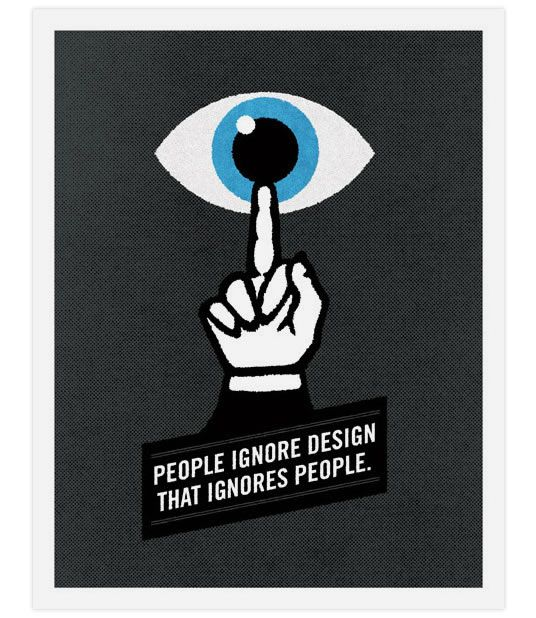 """People ignore design that ignores people"" • words and design by Frank Chimero // http://speckyboy.com/2009/07/23/inspirational-design-posters-from-illustrator-super-star-frank-chimero/"