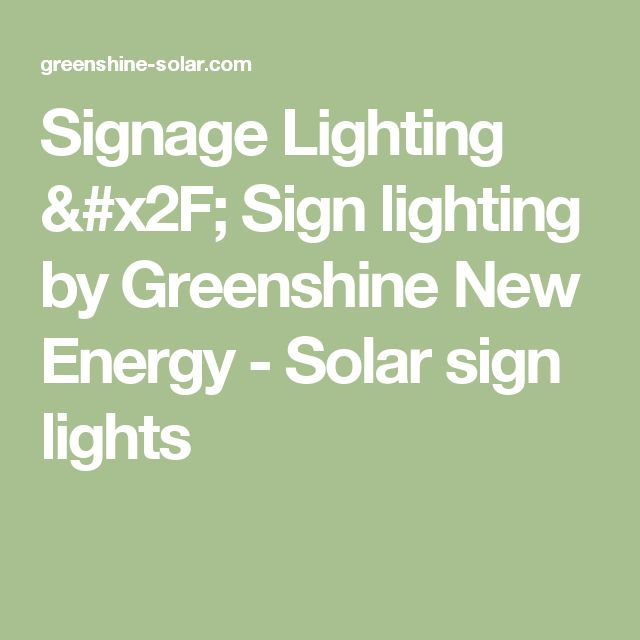 Signage Lighting / Sign lighting by Greenshine New Energy - Solar sign lights