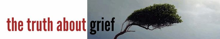 New Ways To Think About Grief | TheTruthAboutGrief.com