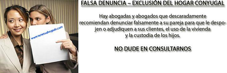 FALSA DENUNCIA – EXCLUSIÓN DEL HOGAR CONYUGAL | TeneTuAbogado