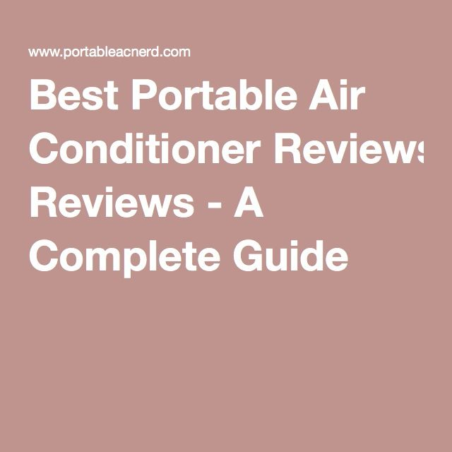 Best Portable Air Conditioner Reviews   A Complete Guide