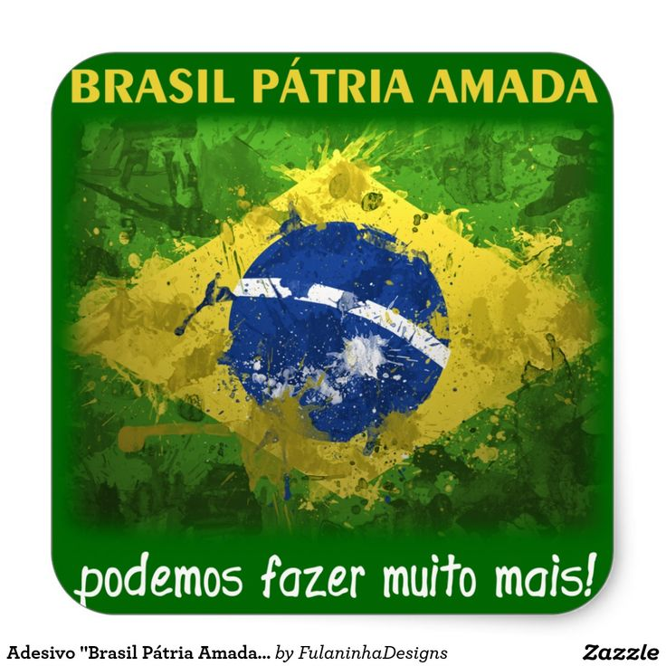 """Adesivo """"Brasil Pátria Amada..."""""""
