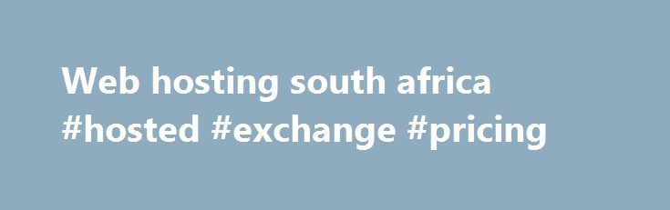 Web hosting south africa #hosted #exchange #pricing http://vps.nef2.com/web-hosting-south-africa-hosted-exchange-pricing/  #web hosting south africa # It all starts with a domain name On the Limited Plan you get access to 12 widget points. Each widget has a certain amount of points linked to it. You will be able to add widgets to your website up the amount of available points. For example: You could add the Facebook Widget (3 points), Contact Form Widget (2 points), Photo Gallery (5 points)…