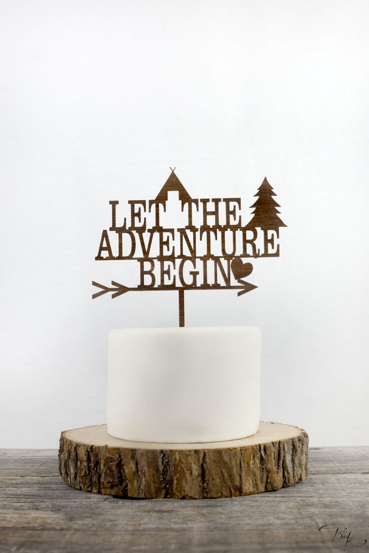 Let The Adventure Begin Cake Topper, You are my greatest Adventure, Wedding Cake Toppers, Baby Shower Decorations, Bridal Shower Decor by CharlieChalkDesigns on Etsy https://www.etsy.com/listing/510637987/let-the-adventure-begin-cake-topper-you