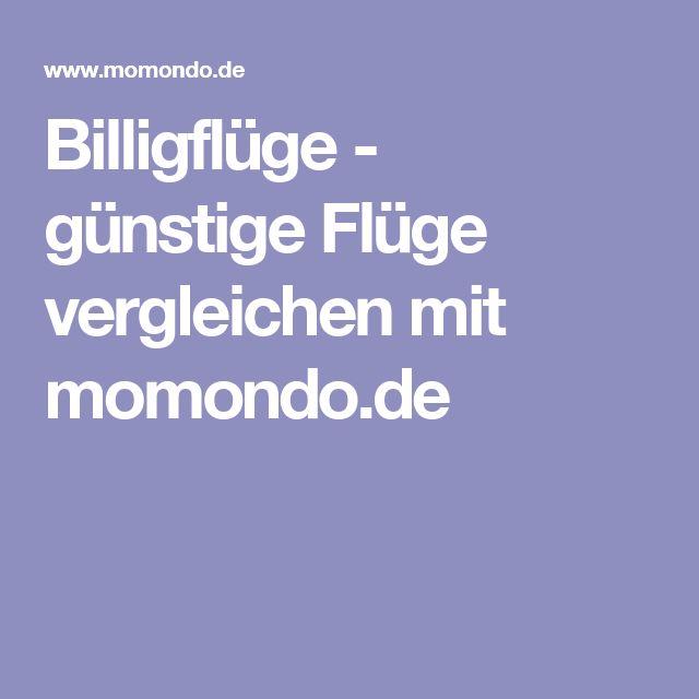 Billigflüge - günstige Flüge vergleichen mit momondo.de
