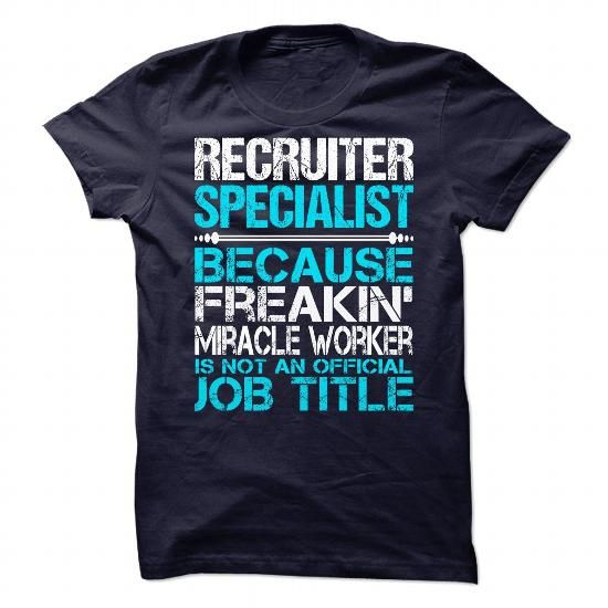 Awesome Shirt For Recruiter Specialist T-Shirts, Hoodies (21.99$ ==► Shopping Now to order this Shirt!)