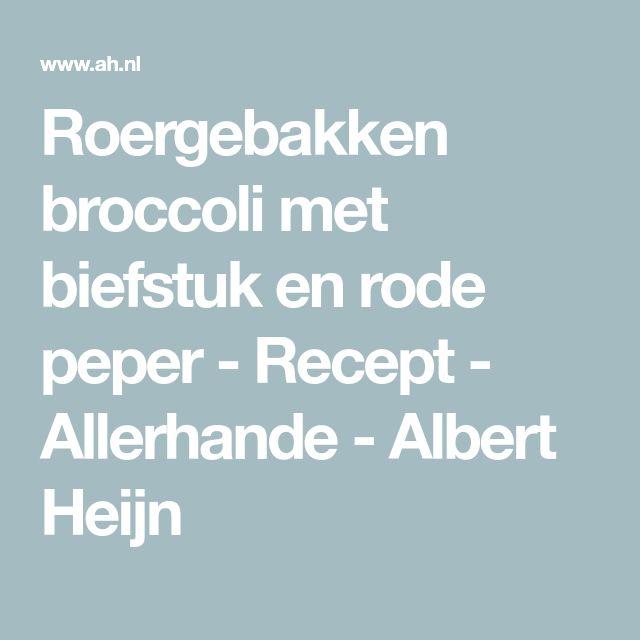 Roergebakken broccoli met biefstuk en rode peper - Recept - Allerhande - Albert Heijn