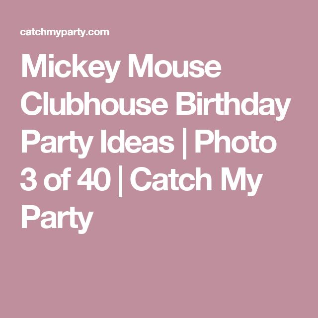 Mickey Mouse Clubhouse Birthday Party Ideas   Photo 3 of 40   Catch My Party