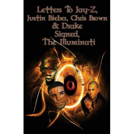 Letters to Jay-Z, Justin Bieber, Chris Brown, & Drake, Signed, the Illuminati