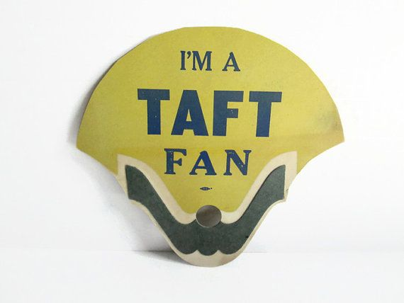 I'm A Taft Fan, 1952 Republican Convention Chicago Illinois, Robert A Taft Ohio Conservative, Political Memorabilia, Presidential Election