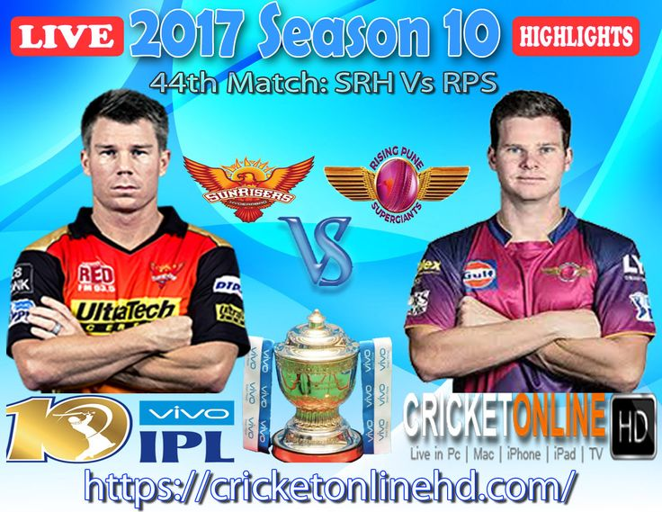 #IPL2017 Today's Match: Sunrisers Hyderabad v Rising Pune Supergiant  Watch It #LIVE Or Full #REPLAY In #HD at https://cricketonlinehd.com #IPL10 #VivoIPL #SRHvRPS #DDvMI Comment Who Will Win #SRH #RPS & #DD #MI Cricket Online HD