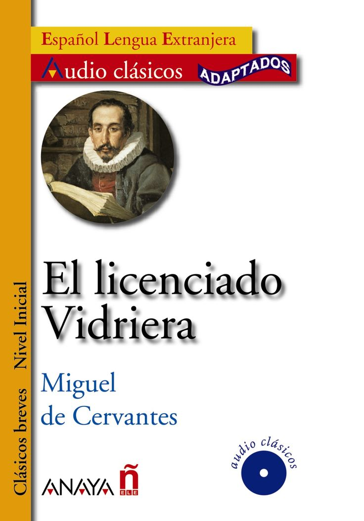 EL LICENCIADO VIDRIERA (Cervantes): La historia de un estudiante que piensa que es de cristal. Porque don Quijote no es el único loco que atraviesa la obra narrativa de Cervantes. http://www.rtve.es/alacarta/videos/los-libros-ficcion/libros-licenciado-vidriera-1974/2049511/