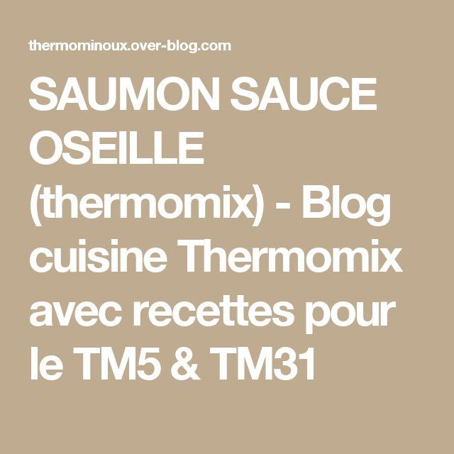 SAUMON SAUCE OSEILLE (thermomix) - Blog cuisine Thermomix avec recettes pour le TM5 & TM31