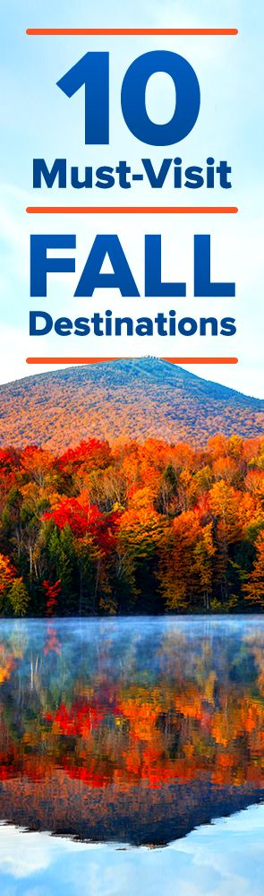 Find the best getaway locations for your perfect fall vacation!
