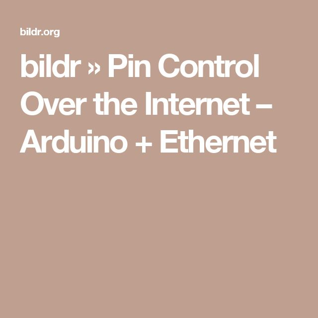 bildr » Pin Control Over the Internet – Arduino + Ethernet