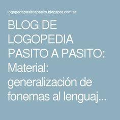 BLOG DE LOGOPEDIA PASITO A PASITO: Material: generalización de fonemas al lenguaje espontáneo