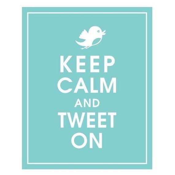 Keep Calm and Tweet On #SocialMedia #Twitter
