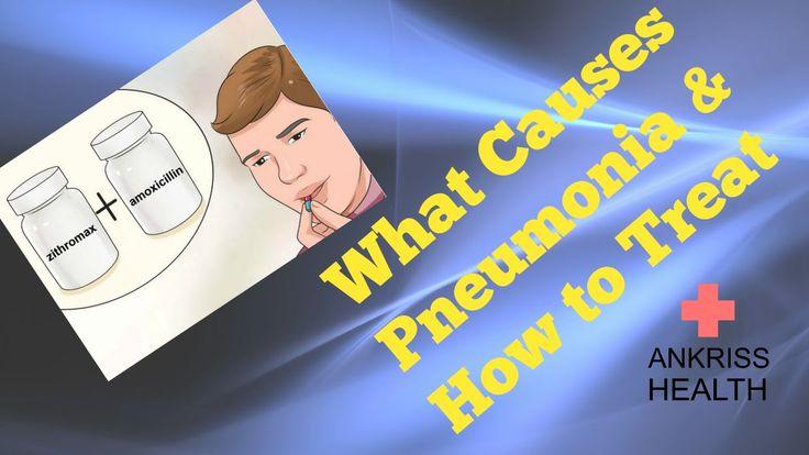 What causes pneumonia? How To Treat Pneumonia