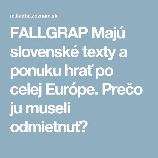 FALLGRAP  Majú slovenské texty a ponuku hrať po celej Európe. Prečo ju museli odmietnuť?
