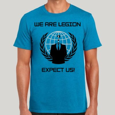 We are Legion. Expect Us. Get it at http://novelprints.com/shop/category/Expect-Us?c=1112167&ctype=0 #tshirt #anon #anonymous #apparel