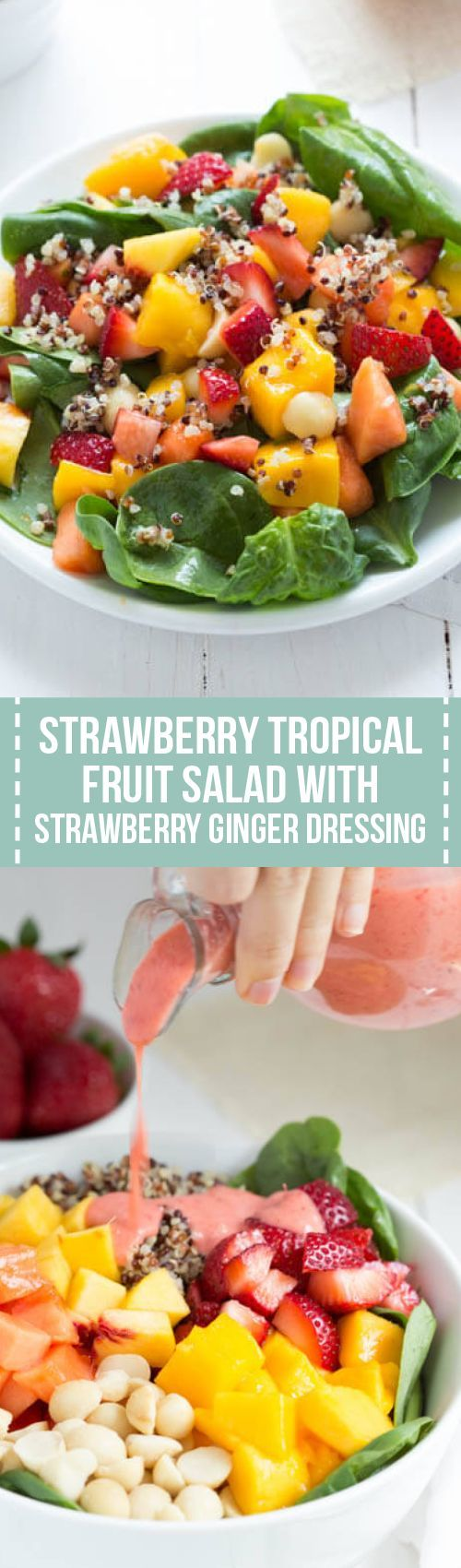 Strawberry Tropical Fruit Salad with Strawberry-Ginger Dressing is a colorful, flavorful and delicious salad! #EatTheRainbow and try this salad with fresh spinach, strawberries, mango, papaya, nectarines, quinoa and macadamia nuts!