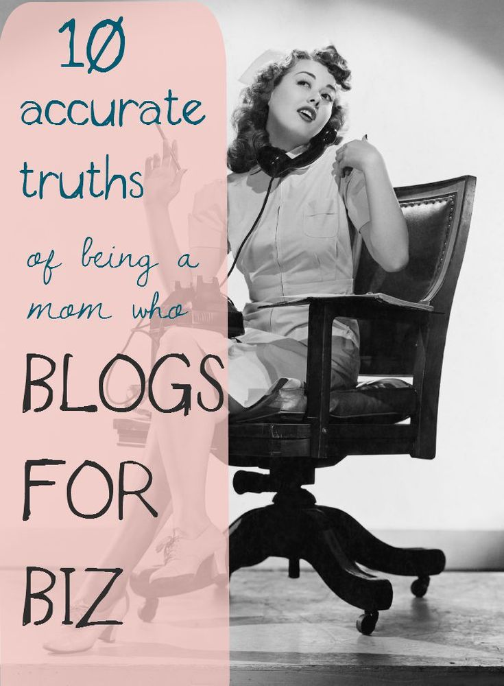 10 accurate truths about being a mom who blogs for #biz! // Bliss Beyond Naptime -- #mompreneur #blogging