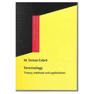 Terminology: Theory, Methods, and Applications by M. Teresa Cabré
