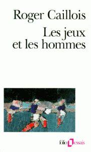 Roger Caillois - .  https://hip.univ-orleans.fr/ipac20/ipac.jsp?session=1490D678F2S13.3106&profile=scd&source=~!la_source&view=subscriptionsummary&uri=full=3100001~!101719~!22&ri=11&aspect=subtab48&menu=search&ipp=25&spp=20&staffonly=&term=les+jeux+et+les+hommes&index=.GK&uindex=&aspect=subtab48&menu=search&ri=11