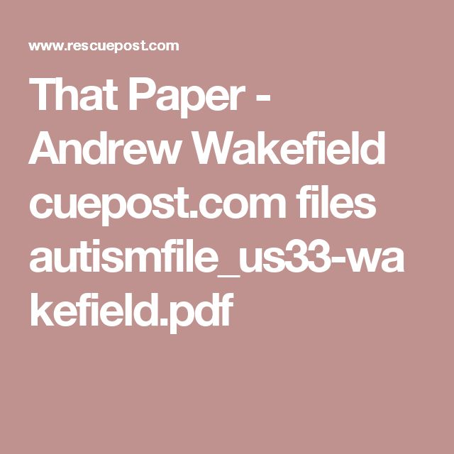 That Paper - Andrew Wakefield cuepost.com files autismfile_us33-wakefield.pdf