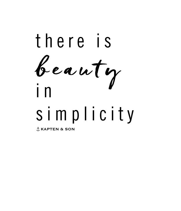 there is beauty in simplicity | quote