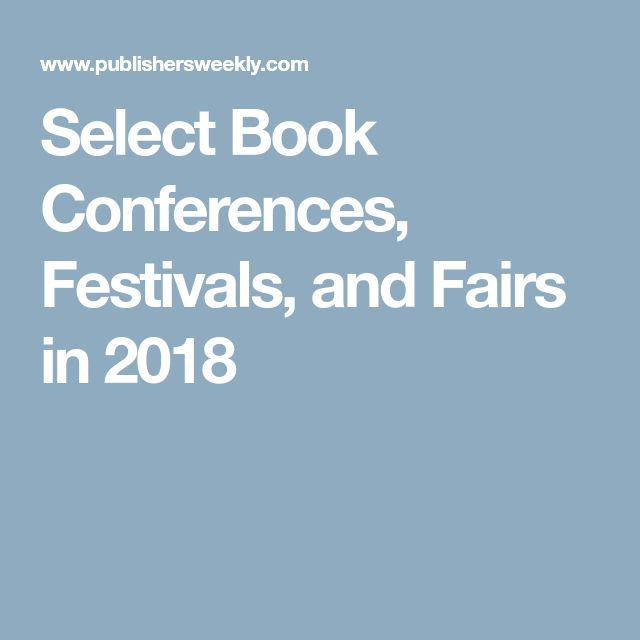 Select Book Conferences, Festivals, and Fairs in 2018