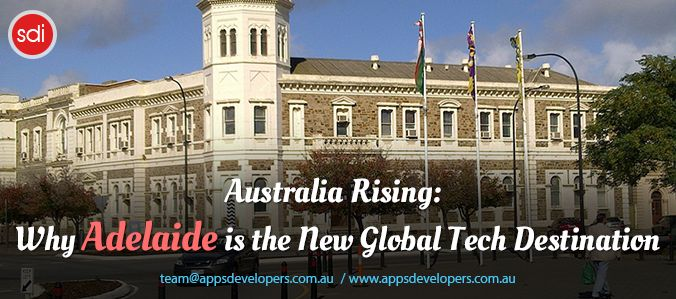 Australia Rising: Why Adelaide is the New Global Tech Destination