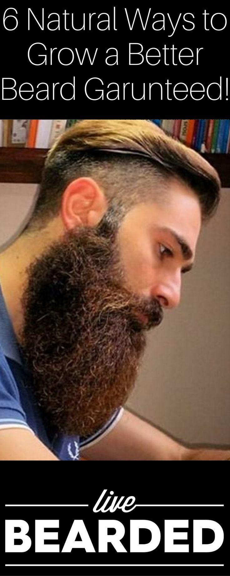 6 natural ways to grow a better beard guaranteed beard