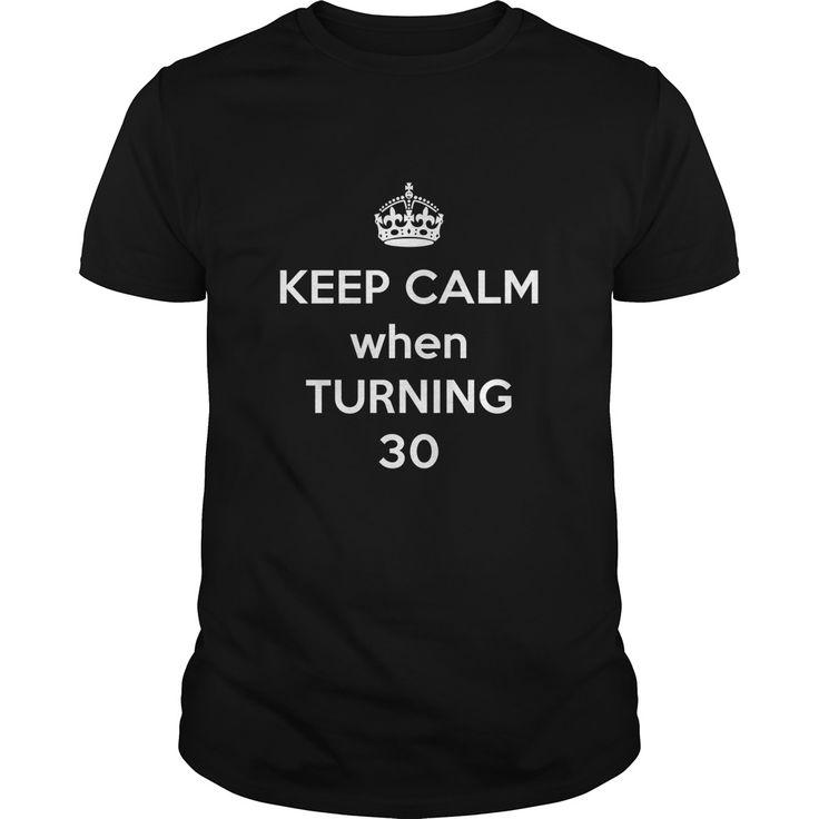 Keep Calm when Turning 30 t-shirt - https://www.sunfrog.com/Keep-Calm-When-Turning-30-Black-Guys.html?68704