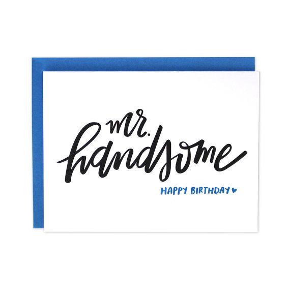 Happy Birthday Handsome - die perfekte Karte, um den speziellen Mann in Ihrem Leben zu geben.  Produktinfo: Innen: leer Größe: A2 - 4,25 x 5,5