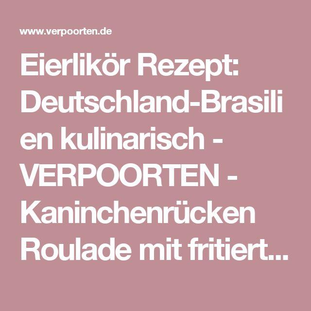 Deutschland Brasilien Kulinarisch   VERPOORTEN   Kaninchenrücken Roulade  Mit Fritierten Maniok Wurzeln Und Kochbananen Erbsenpüree   Koch  Und  Grillrezepte ...