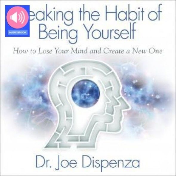 Book Audiobook Breaking The Habit Of Being Yourself Health