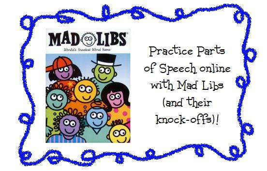 Great 4 practice! 10+ Resources for Mad Libs (& their knock offs) …fun online versions.