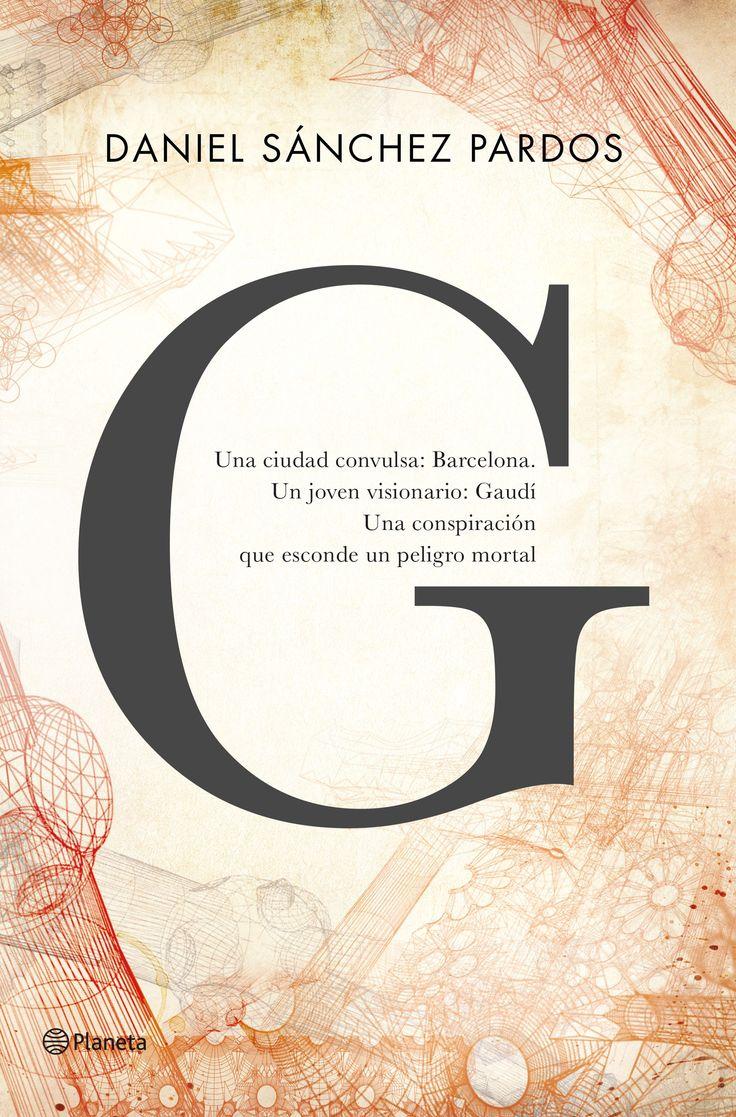 Gaudí tiene nueva novela, G, de Daniel Sánchez Prados