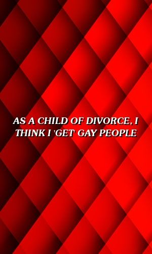As A Child of Divorce, I Think I 'Get' Gay People