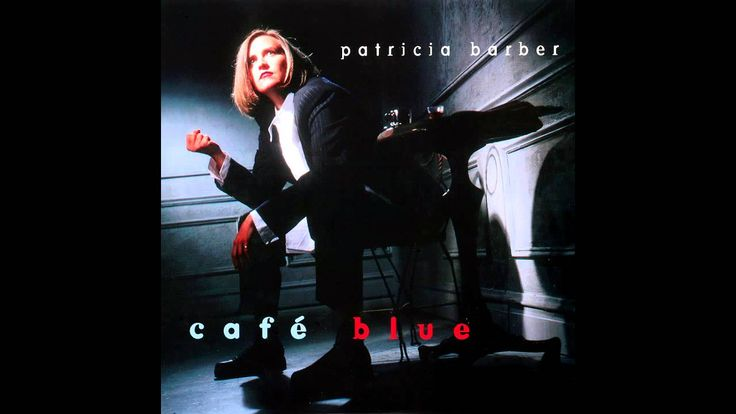 Patricia Barber - Café Blue (1994) - Full Album (HQ)