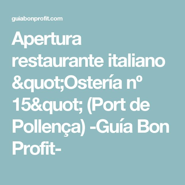 "Apertura restaurante italiano ""Ostería nº 15"" (Port de Pollença) -Guía Bon Profit-"