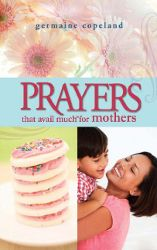 Prayers That Avail Much family of books.  Word Ministries' Prayers.org - The home of Germaine Copeland and the Prayers That Avail Much book series