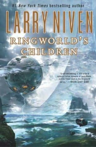 Ringworld's Children (2004)  (The fourth book in the Ringworld series)  A novel by Larry Niven